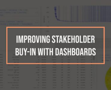 Improving Stakeholder Buy-In with Dashboards